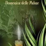 Palme: Benedetto colui che viene nel nome del Signore!